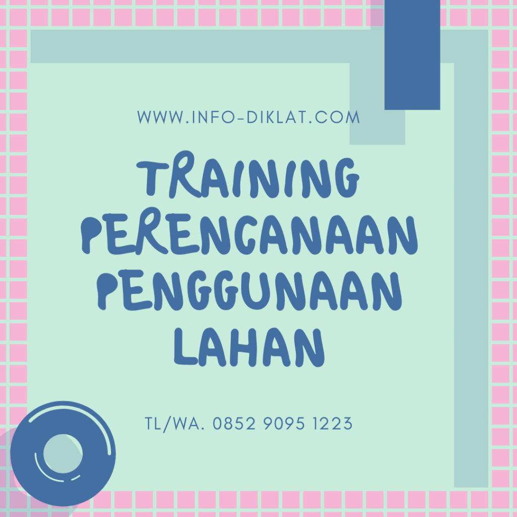 Training Perencanaan Penggunaan Lahan