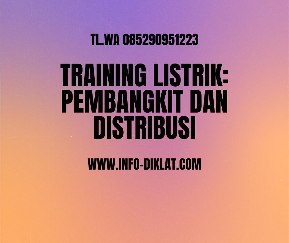 Training Listrik: Pembangkit dan Distribusi